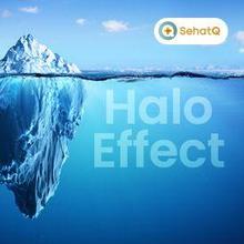 Halo effect terjadi ketika seseorang memberi penilaian positif berdasarkan kesan pertama