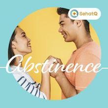 Abstinence adalah pilihan seseorang yang memutuskan untuk tidak melakukan hubungan seks